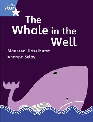 Rigby Star Guided Year 1/P2 Blue Level: The Whale in the Well (6 Pack) Framework Edition by