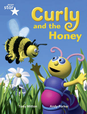 Rigby Star Guided Year 1/P2 Blue Level: Curly and the Honey (6 Pack) Framework Edition by