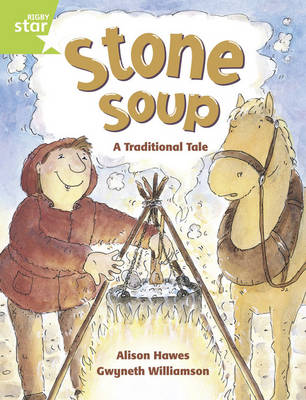 Rigby Star Guided 1/P2 Green Level: Stone Soup (6 Pack) Framework Edition by Alison Hawes