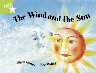 Rigby Star Guided 1/P2 Green Level: The Wind and the Sun (6 Pack) Framework Edition by Alison Hawes