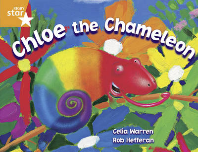 Rigby Star Guided Yr 2/P3 Orange Level: Chloe the Chameleon (6 Pack) Framework Edition by Celia Warren