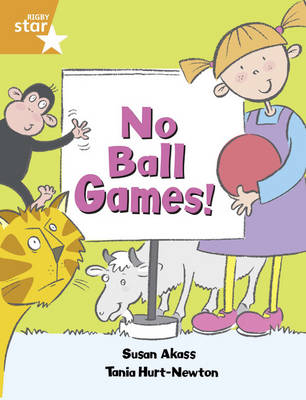Rigby Star Guided Year 2/P3 Orange Level: No Ball Games (6 Pack) Framework Edition by Susan Akass