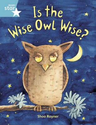 Rigby Star Guided Turquoise Level: Is the Wise Owl Wise? by Shoo Rayner