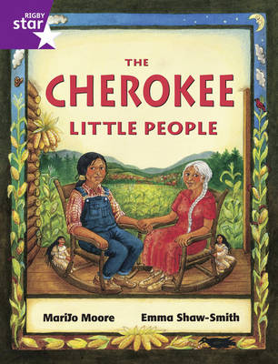 Rigby Star Guided Purple Level: The Cherokee Little People by