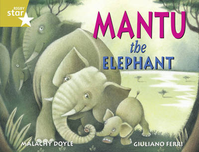 Rigby Star Guided Year 2/P3 Gold Level: Mantu the Elephant (6 Pack) Framework Edition by