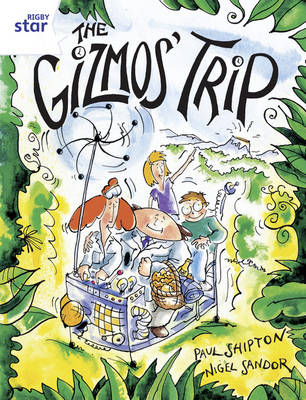 Rigby Star Guided Year 2/P3 White Level: The Gizmo's Trip (6 Pack) Framework Edition by Paul Shipton