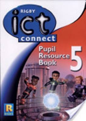 ICT Connect Year 5/P6: Pupil Resource Book by