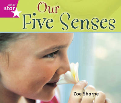 Rigby Star Guided Reception/P1 Pink Level: Our Five Senses (6 Pack) Framework Edition by