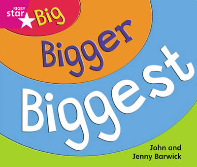 Rigby Star Guided Reception/P1 Pink: Big, Bigger, Biggest (6 Pack) Framework Edition by
