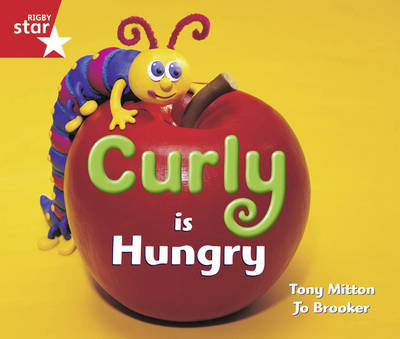 Rigby Star Guided Reception/P1 Red Level: Curly is Hungry (6 Pack) Framework Edition by