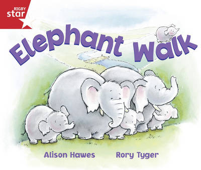 Rigby Star Guided Reception/P1 Red Level: Elephant Walk (6 Pack) Framework Edition by Alison Hawes