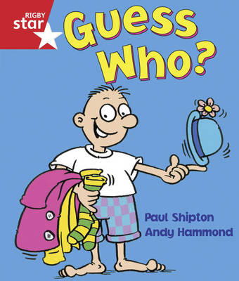 Rigby Star Guided Reception/P1 Red Level: Guess Who? (6 Pack) Framework Edition by Paul Shipton
