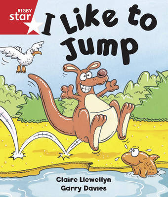 Rigby Star Guided Reception/P1 Red Level: I Like to Jump (6 Pack) Framework Edition by Claire Llewellyn