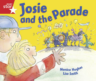 Rigby Star Guided Reception/P1 Red Level: Josie and the Parade (6 Pack) Framework Edition by
