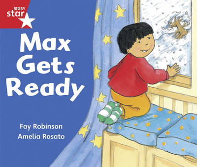 Rigby Star Guided Reception/P1 Red Level: Max Gets Ready (6 Pack) Framework Edition by