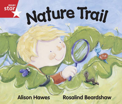 Rigby Star Guided Reception/P1 Red Level: Nature Trail (6 Pack) Framework Edition by Alison Hawes