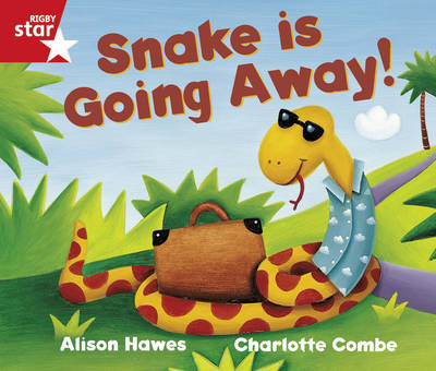Rigby Star Guided Reception/P1 Red Level: Snake is Going Away (6 Pack) Framework Edition by Alison Hawes