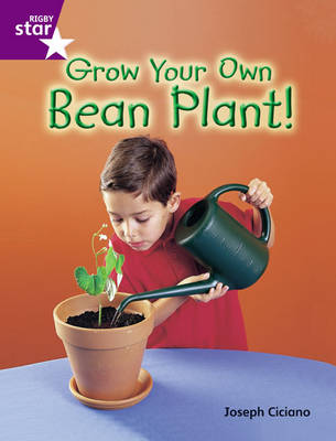 Rigby Star Guided Year 2 Purple Level: Grow Your Own Bean Plant Guided Reading Pack by