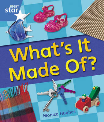 Rigby Star Guided Year 1: Blue Level: Whats it Made Of? 6 Pack Framework Edition by