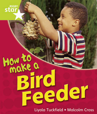 Rigby Star Guided Year 1: Green Level: How to Make a Bird Feeder 6 Pack Framework Edition by