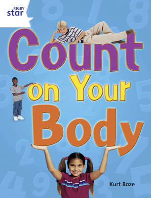 Rigby Star Guided Year 2: White Level: Count on Your Body Guided Reading Pack by