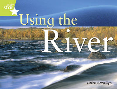 Rigby Star Guided Year 2: Lime Level: Using the River Guided Reading Pack by