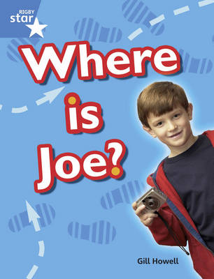 Rigby Star Guided Year 1/P2 Blue: Where is Joe? (6 Pack) Framework Edition by