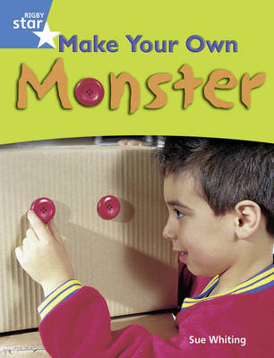Rigby Star Guided Year 1/P2 Blue Level: Make Your Own Monster (6 Pack) Framework Edition by