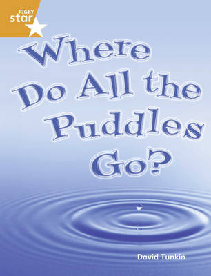 Rigby Star Guided Year 2 Orange: Where Do All the Puddles Go (6 Pack) Framework Edition by
