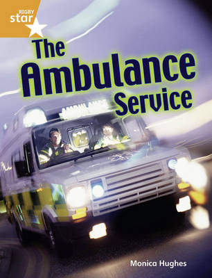 Rigby Star Guided Year 2 Orange: The Ambulance Service (6 Pack) Framework Edition by