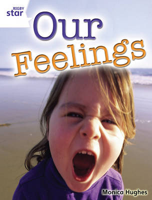 Rigby Star Guided Year 2: White Level: Our Feelings (6 Pack) Framework Edition by