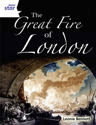 Rigby Star Guided Year 2: White Level: The Great Fire of London by