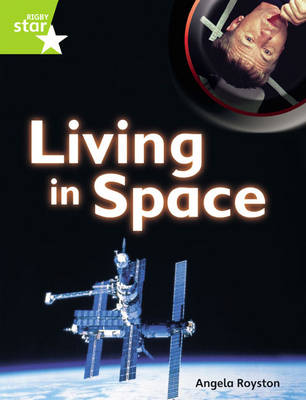 Rigby Star Guided Plus: Lime Level: Living in Space (6 Pack) Framework Edition by