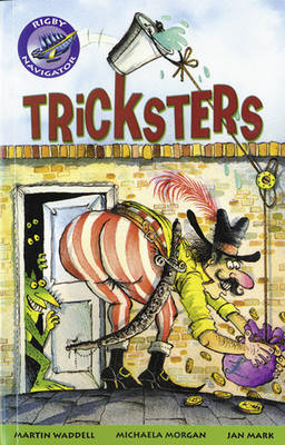 Navigator Fiction Year 3 Tricksters Group Reading Pack 09/08 by Wendy Wren