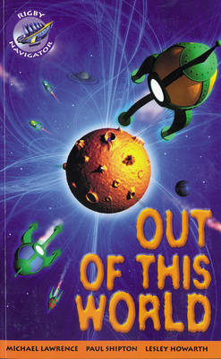 Navigator Fiction Yr 4/P5: Out of This World by