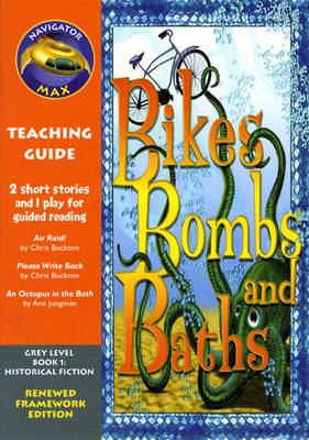 Navigator FWK Bikes, Bombs and Baths Teaching Guide by