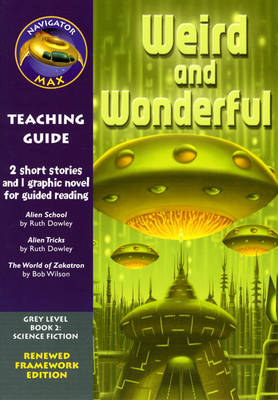 Navigator FWK Weird and Wonderful Teaching Guide by