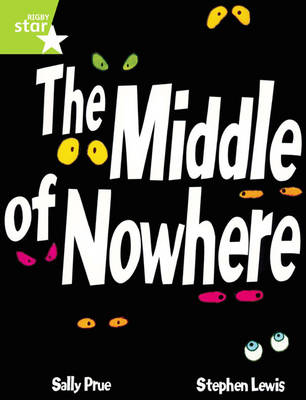 Rigby Star Guided Lime Level: The Middle of Nowhere Single by Sally Prue, Stephen Lewis
