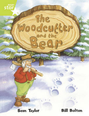 Rigby Star Guided Lime Level: The Woodcutter and the Bear (6 Pack) Framework Edition by