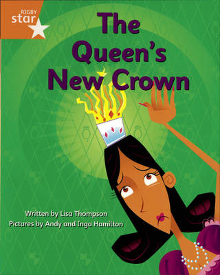 Clinker Castle Orange Level Fiction The queen's new crown pack of 3: Star adventures by Lisa Thompson