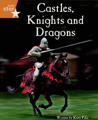 Clinker Castle Orange Level Non-Fic:Castles, Knights & Dragons Pack of 3: Star Adventures by Katy Pike