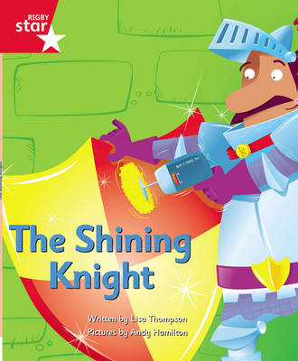 Clinker Castle Red Level Fiction: The Shining Knight Single by Lisa Thompson, Katy Pike