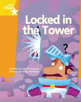 Clinker Castle Yellow Level Fiction: Locked in the Tower Single by Lisa Thompson, Katy Pike