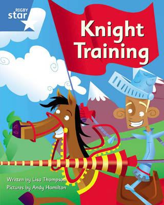 Clinker Castle Blue Level Fiction: Knight Training Single by Lisa Thompson, Katy Pike