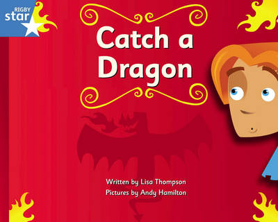 Clinker Castle Blue Level Fiction: Catch a Dragon Single by Lisa Thompson, Katy Pike