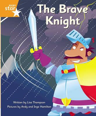 Clinker Castle Orange Level Fiction: The Brave Knight Single by Lisa Thompson, Katy Pike