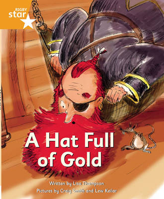 Pirate Cove Orange Level Fiction: A Hat Full of Gold by Lisa Thompson, Alison Hawes