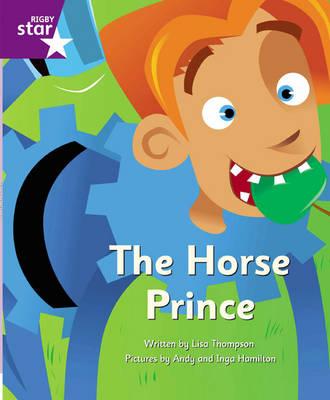 Clinker Castle Purple Level Fiction: The Horse Prince Single by Lisa Thompson, Katy Pike