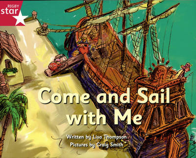 Pirate Cove Pink Level Fiction: Come and Sail with Me by Lisa Thompson, Alison Hawes
