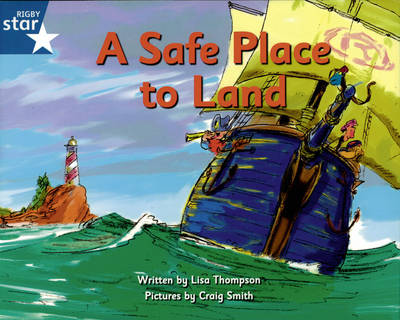 Pirate Cove Blue Level Fiction: A Safe Place to Land by Lisa Thompson, Alison Hawes